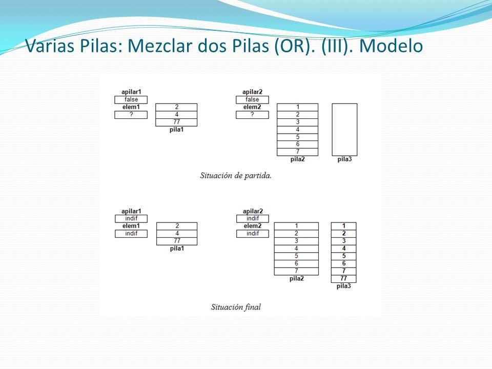 Varias Pilas: Mezclar dos Pilas (OR). (III). Modelo