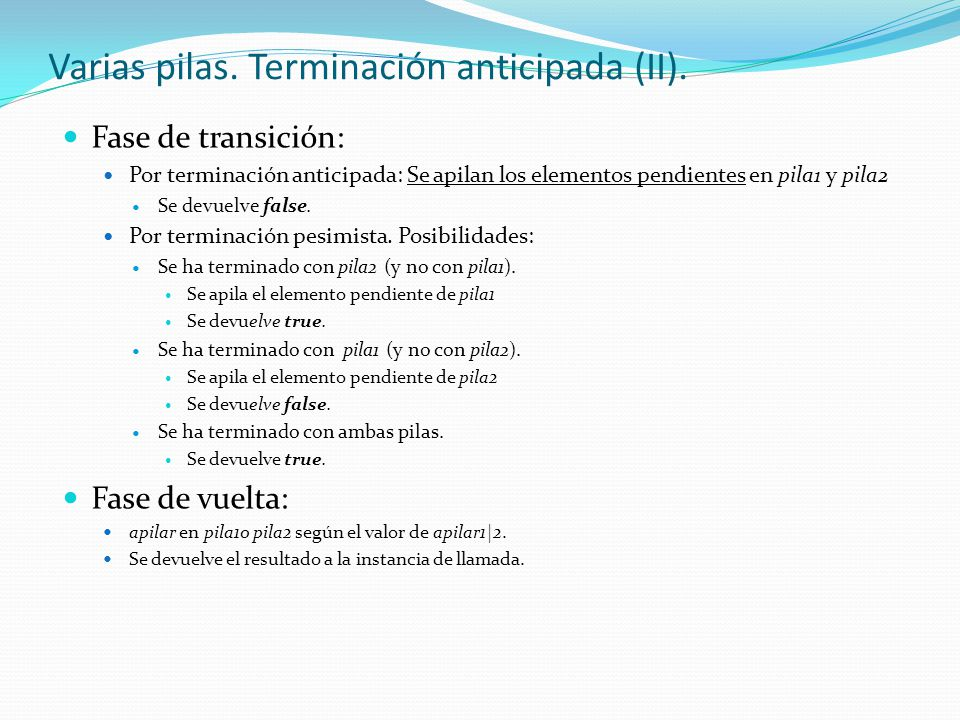 Varias pilas. Terminación anticipada (II).