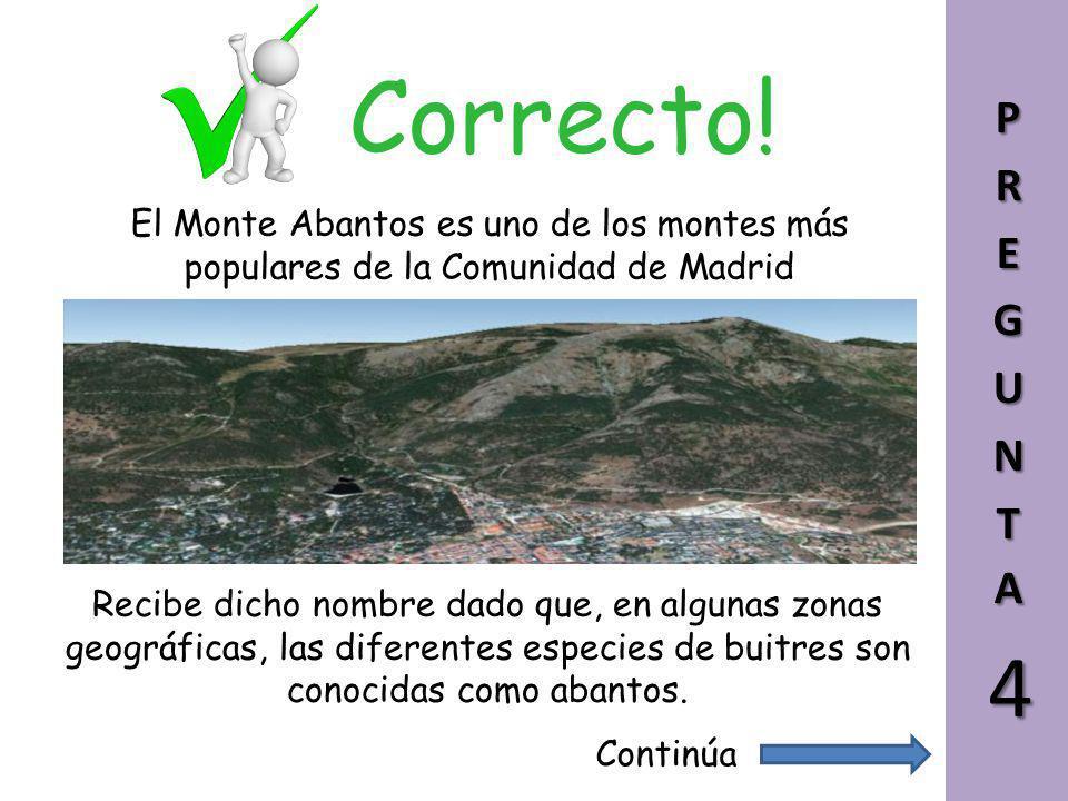 Correcto! PREGUNTA. El Monte Abantos es uno de los montes más populares de la Comunidad de Madrid.