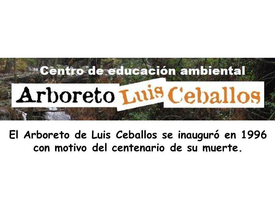 El Arboreto de Luis Ceballos se inauguró en 1996 con motivo del centenario de su muerte.