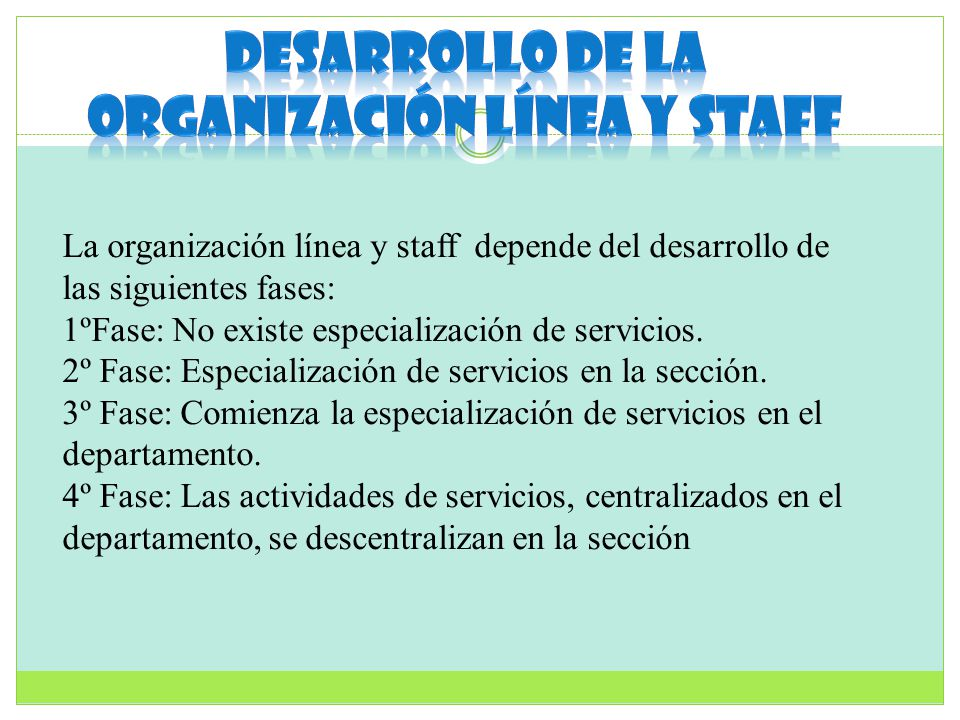 Desarrollo de la organización línea y Staff