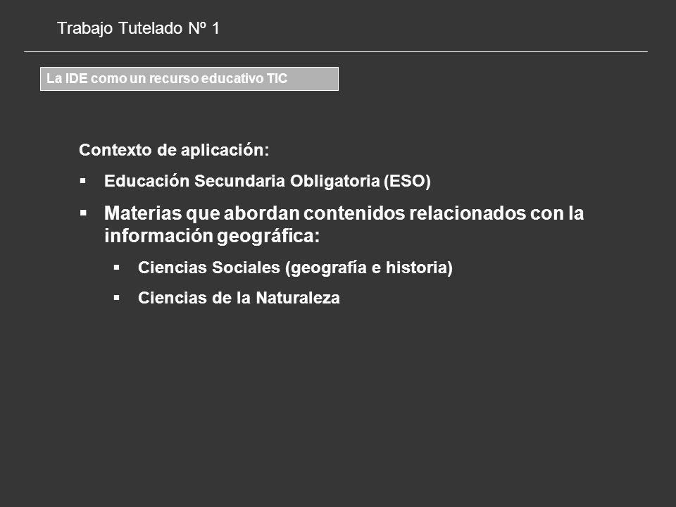 Trabajo Tutelado Nº 1 La IDE como un recurso educativo TIC. Contexto de aplicación: Educación Secundaria Obligatoria (ESO)