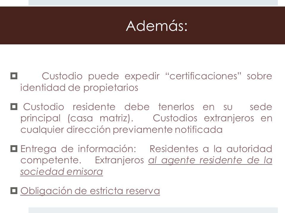 Además: Custodio puede expedir certificaciones sobre identidad de propietarios.