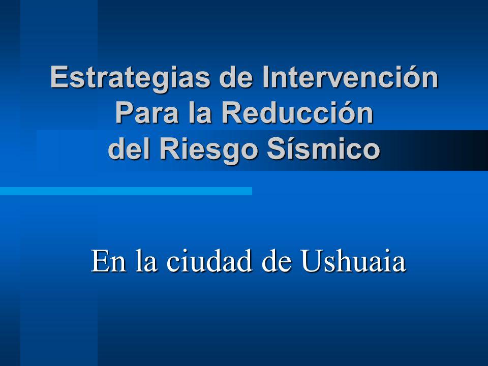 Estrategias de Intervención Para la Reducción del Riesgo Sísmico