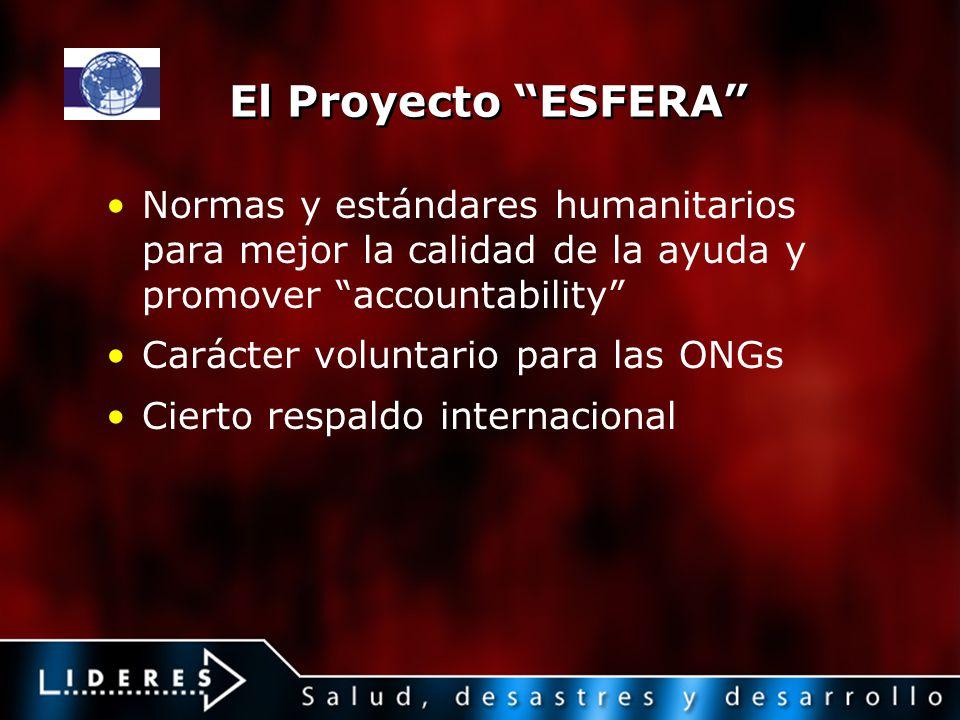 El Proyecto ESFERA Normas y estándares humanitarios para mejor la calidad de la ayuda y promover accountability