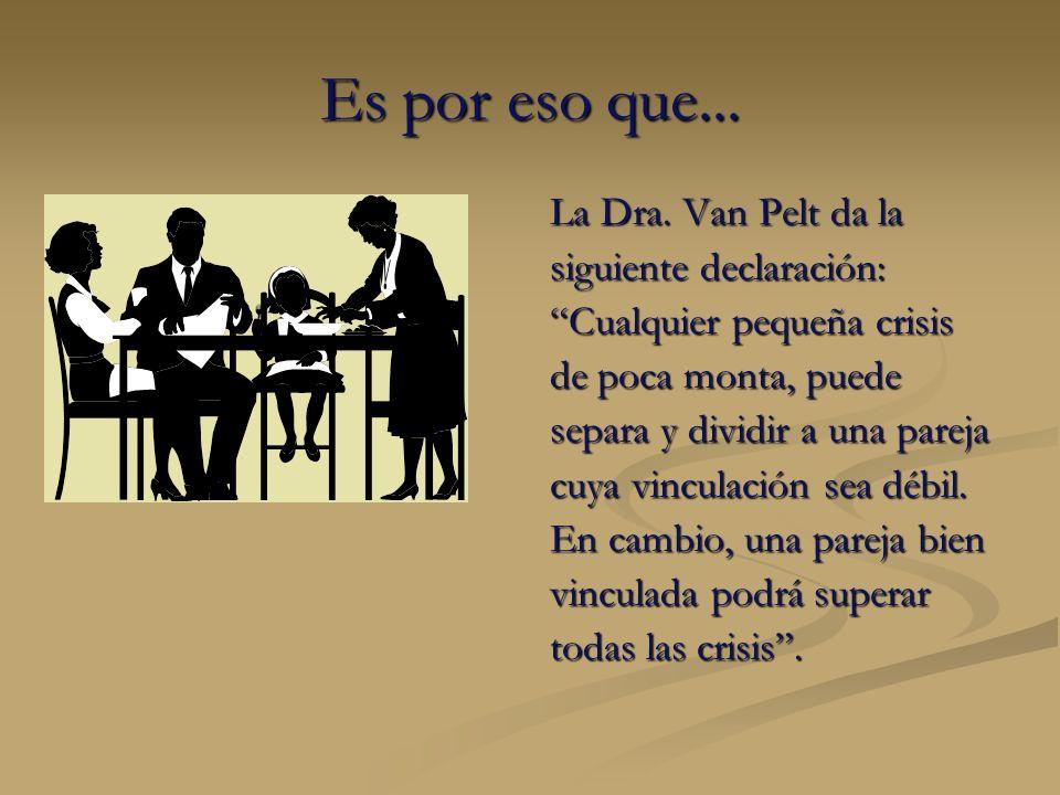 Es por eso que... La Dra. Van Pelt da la siguiente declaración: