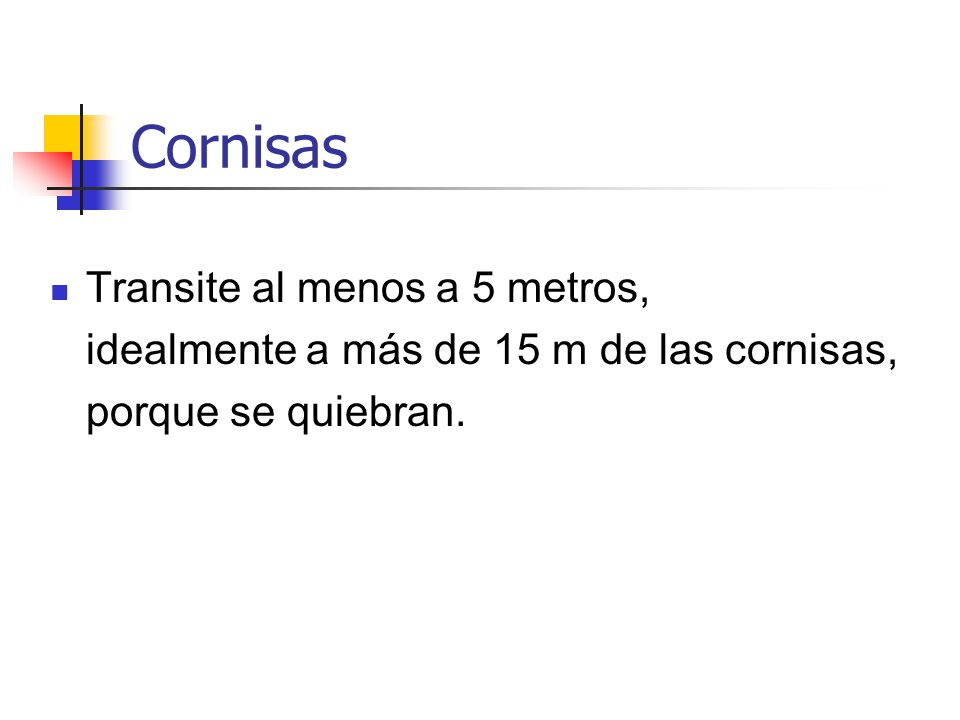 Cornisas Transite al menos a 5 metros,