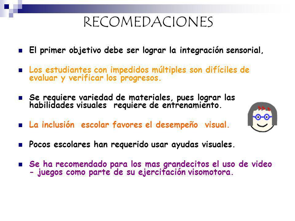 RECOMEDACIONES El primer objetivo debe ser lograr la integración sensorial,
