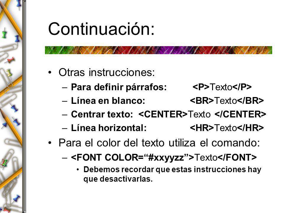 Continuación: Otras instrucciones: