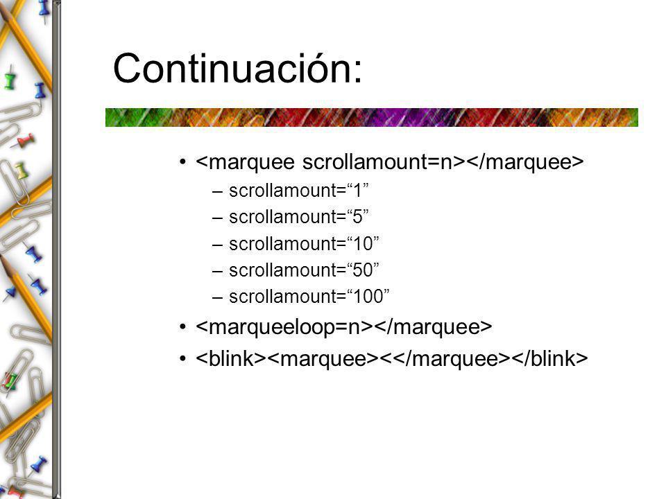 Continuación: <marquee scrollamount=n></marquee>