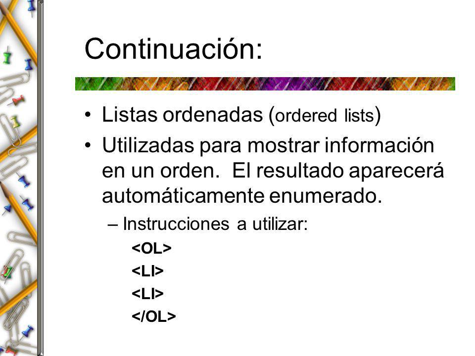 Continuación: Listas ordenadas (ordered lists)