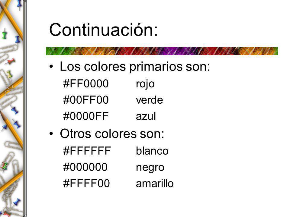 Continuación: Los colores primarios son: Otros colores son: