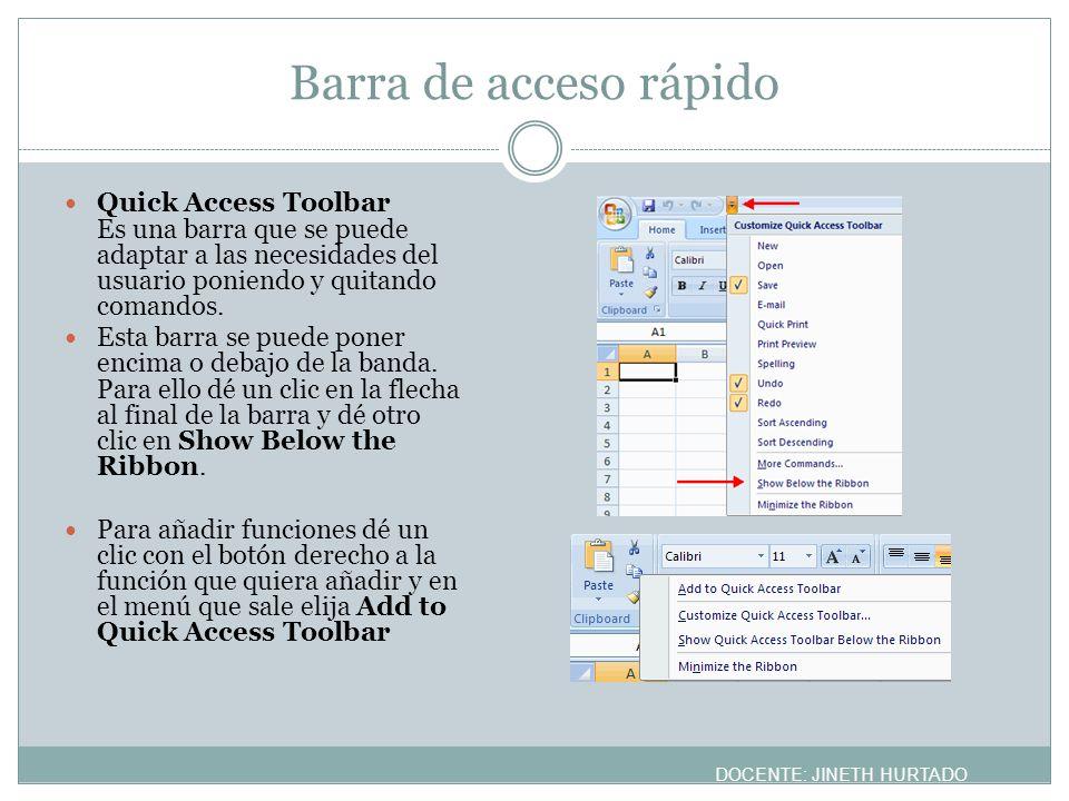 Barra de acceso rápido Quick Access Toolbar Es una barra que se puede adaptar a las necesidades del usuario poniendo y quitando comandos.
