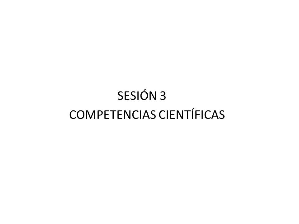 SESIÓN 3 COMPETENCIAS CIENTÍFICAS