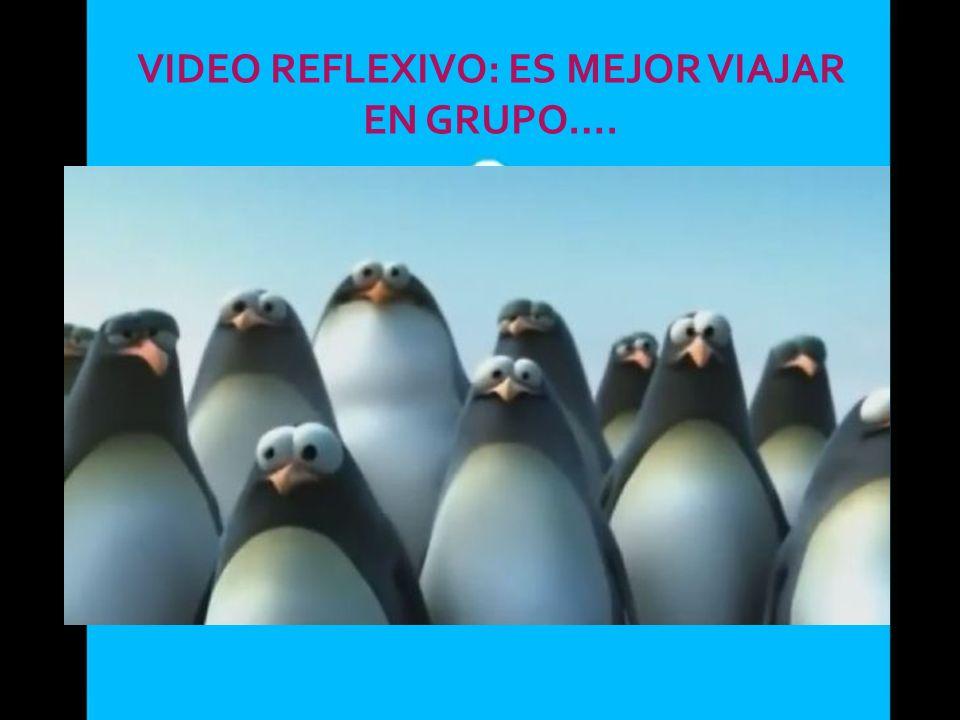 VIDEO REFLEXIVO: ES MEJOR VIAJAR EN GRUPO….