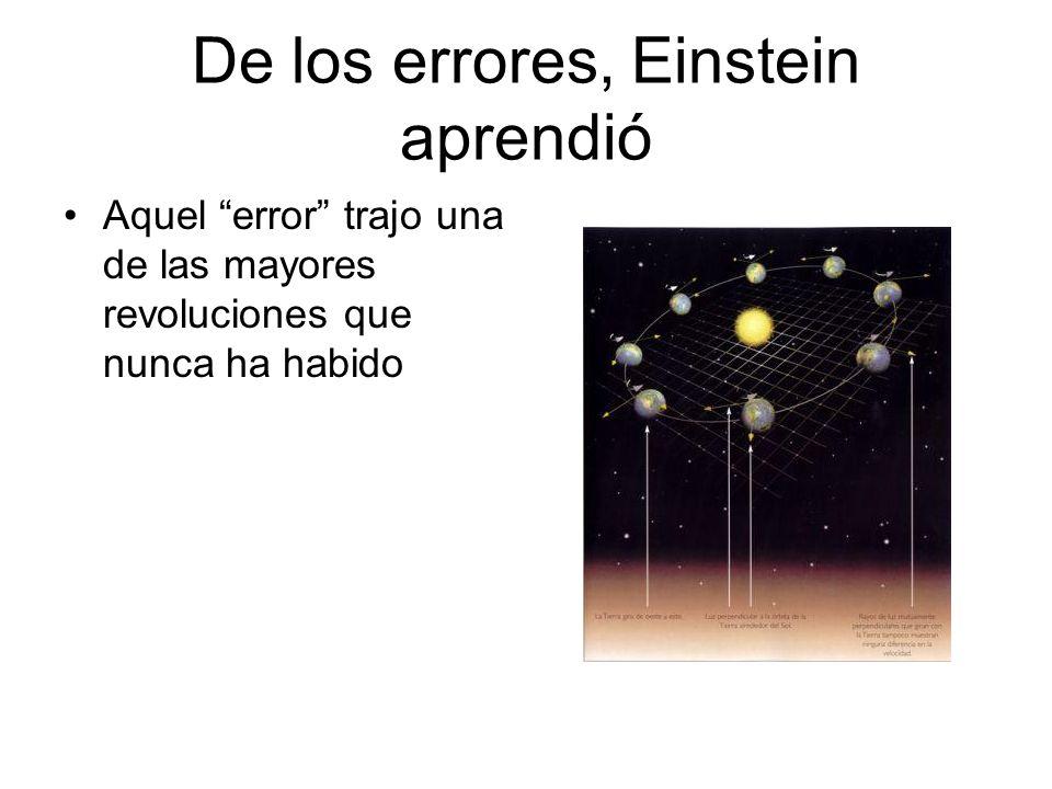 De los errores, Einstein aprendió