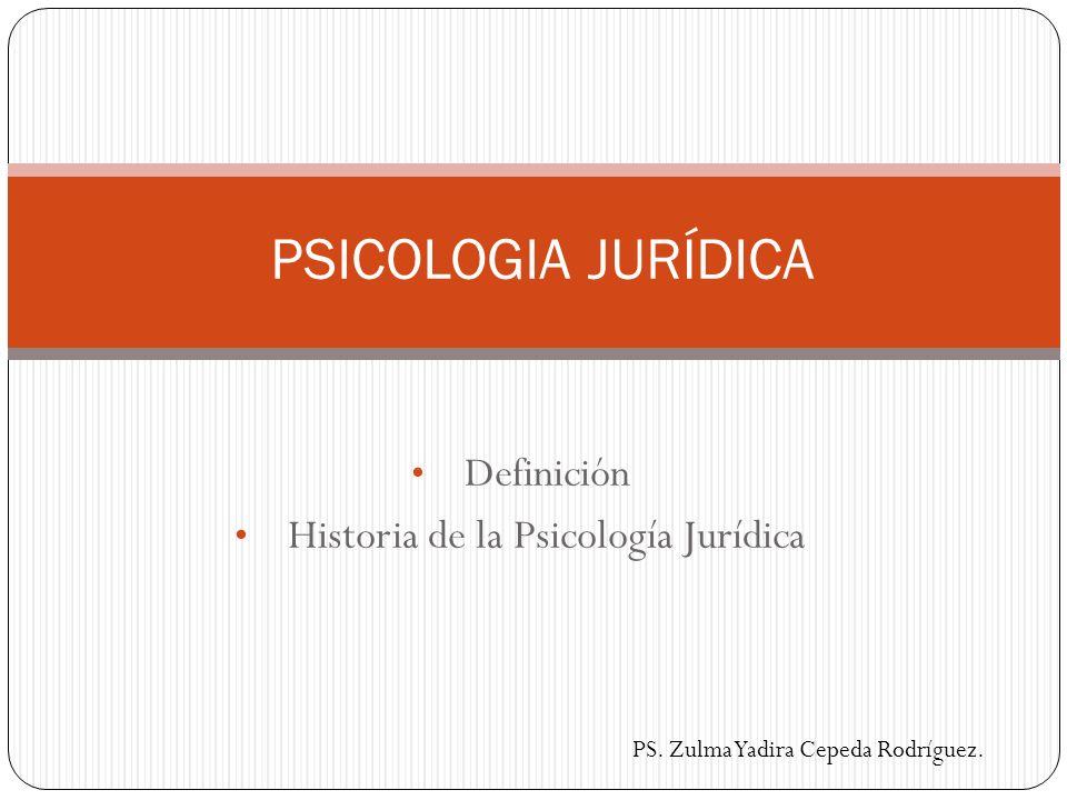 Definición Historia de la Psicología Jurídica