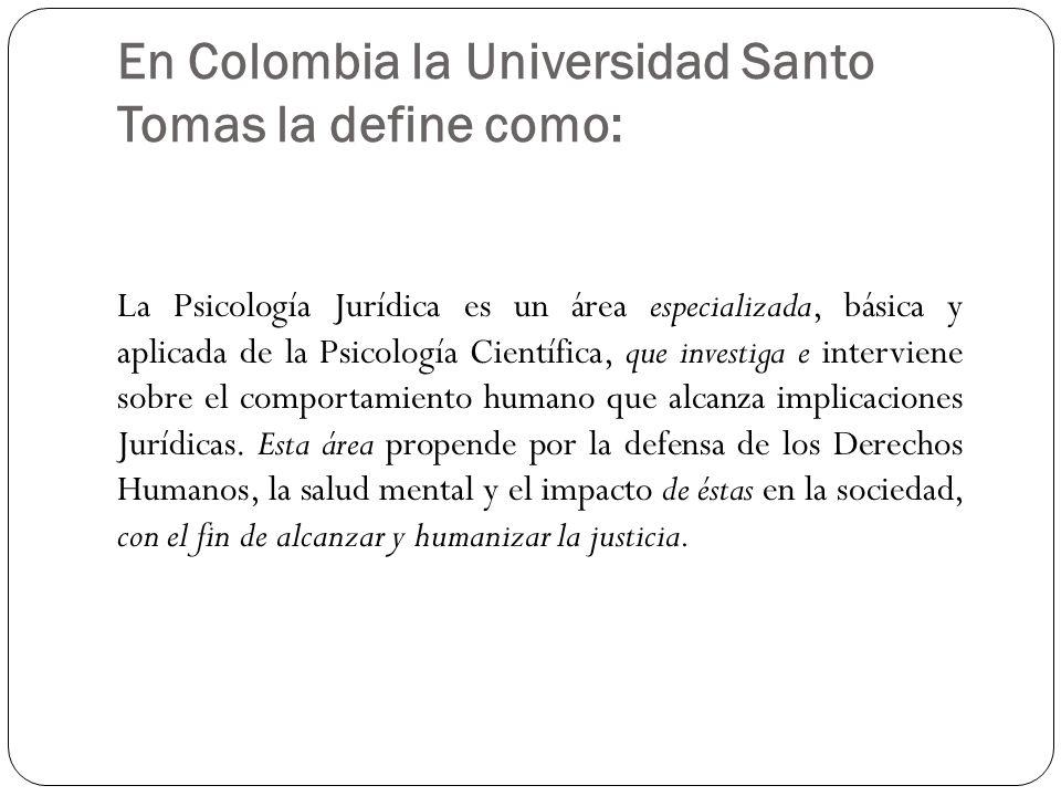 En Colombia la Universidad Santo Tomas la define como: