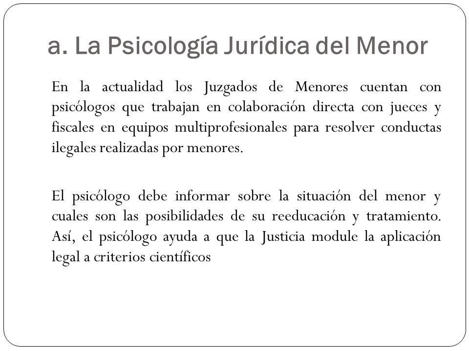 a. La Psicología Jurídica del Menor