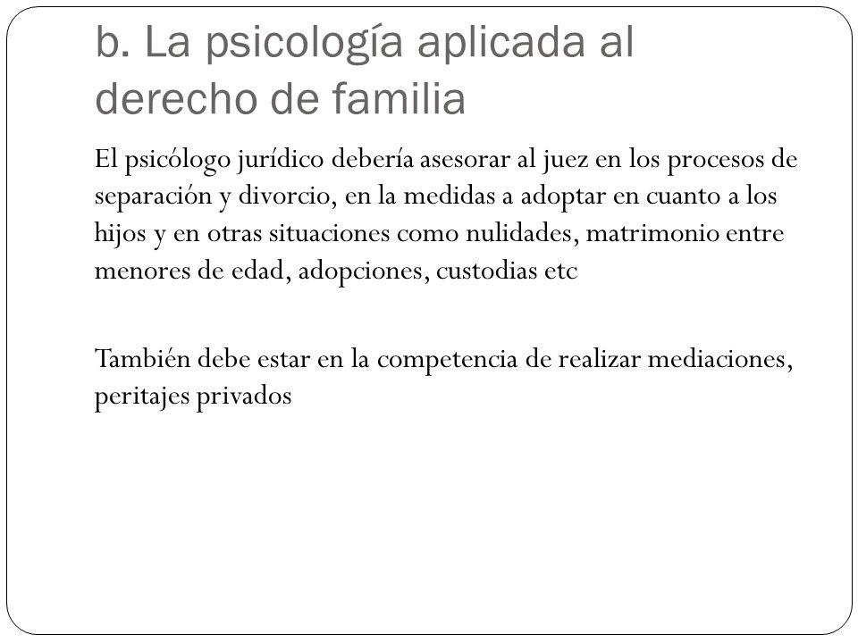 b. La psicología aplicada al derecho de familia