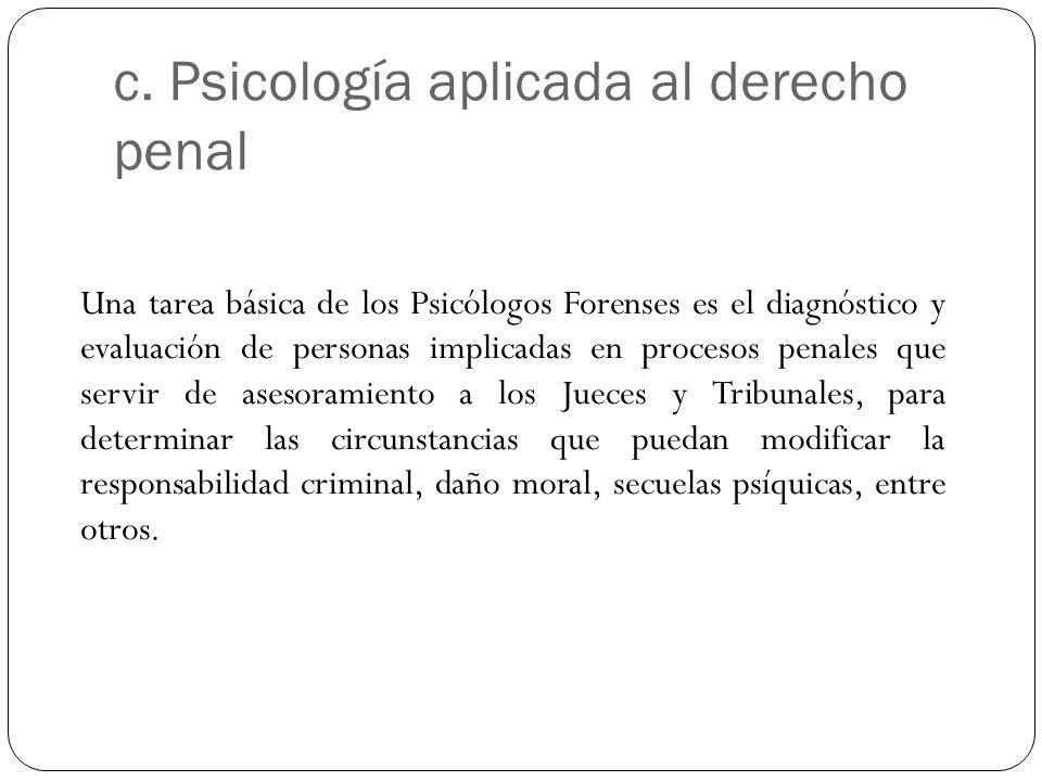 c. Psicología aplicada al derecho penal