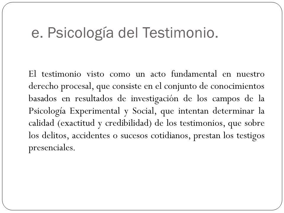 e. Psicología del Testimonio.