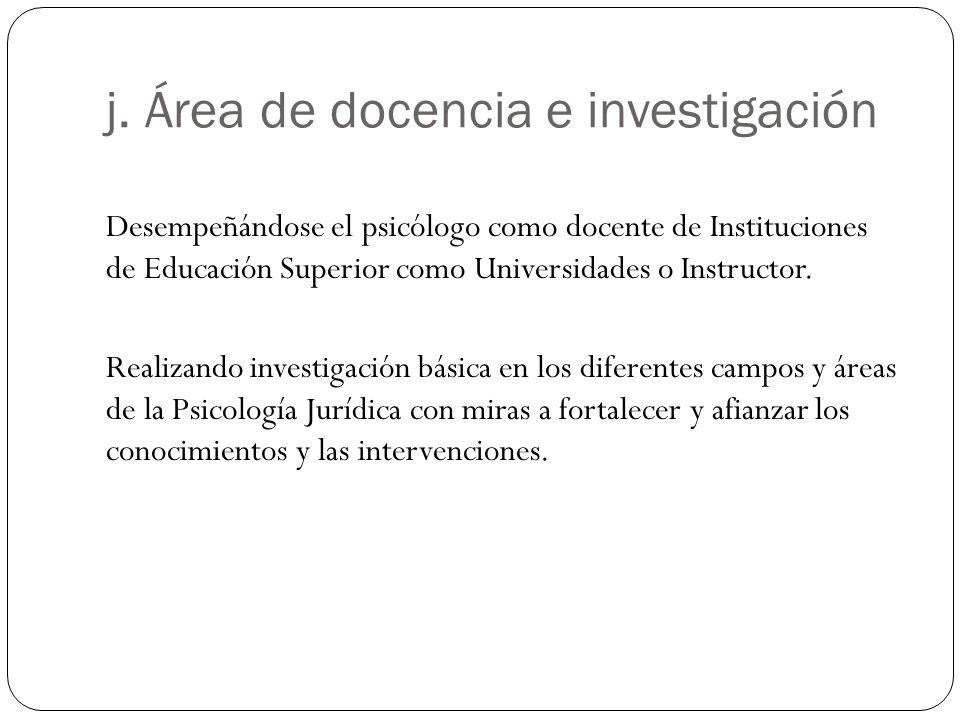 j. Área de docencia e investigación