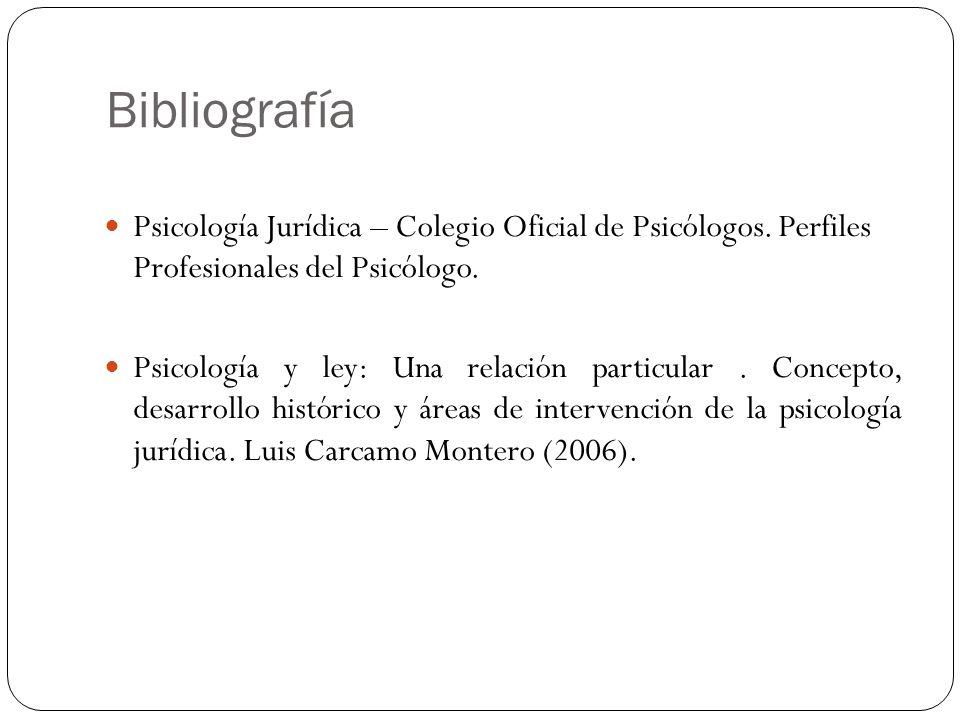 BibliografíaPsicología Jurídica – Colegio Oficial de Psicólogos. Perfiles Profesionales del Psicólogo.
