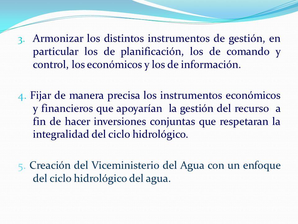 Armonizar los distintos instrumentos de gestión, en particular los de planificación, los de comando y control, los económicos y los de información.
