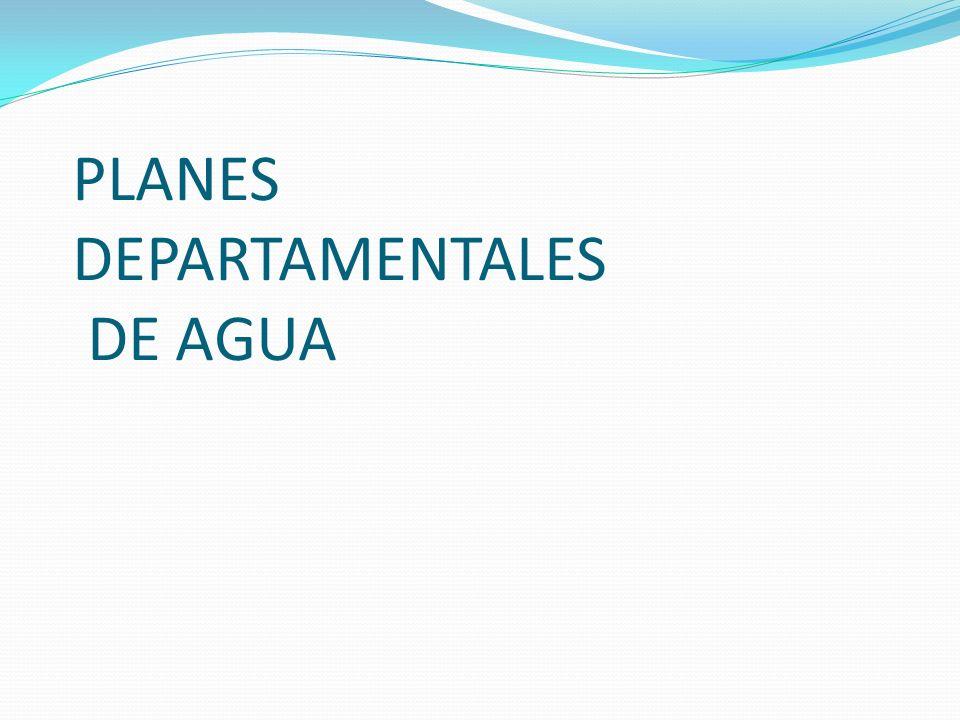 PLANES DEPARTAMENTALES DE AGUA