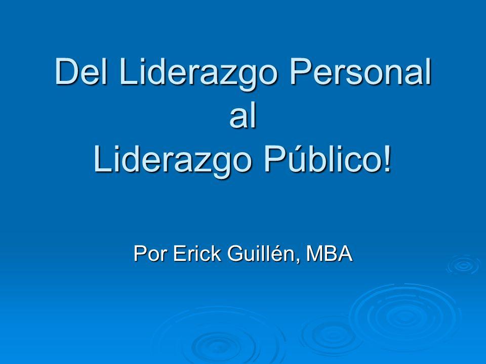 Del Liderazgo Personal al Liderazgo Público!