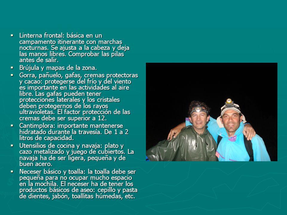 Linterna frontal: básica en un campamento itinerante con marchas nocturnas. Se ajusta a la cabeza y deja las manos libres. Comprobar las pilas antes de salir.