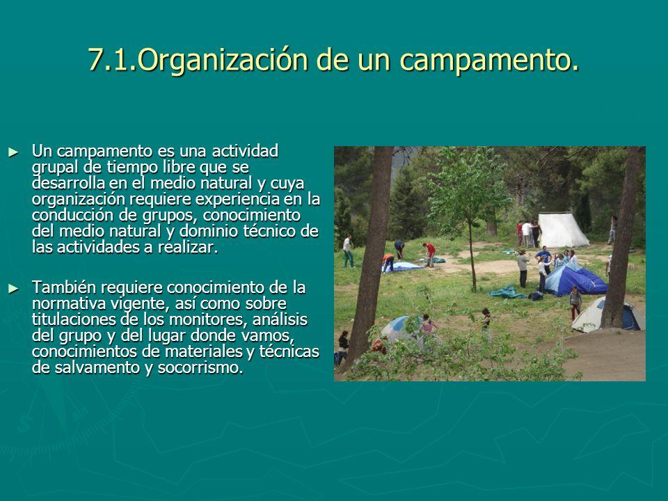 7.1.Organización de un campamento.