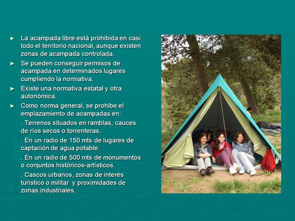 La acampada libre está prohibida en casi todo el territorio nacional, aunque existen zonas de acampada controlada.
