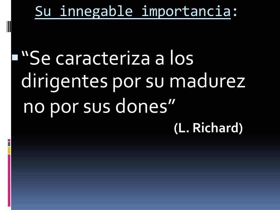 Su innegable importancia: