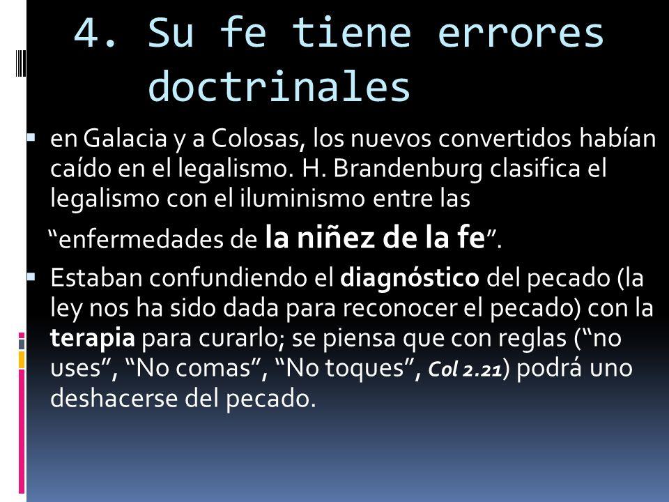 4. Su fe tiene errores doctrinales