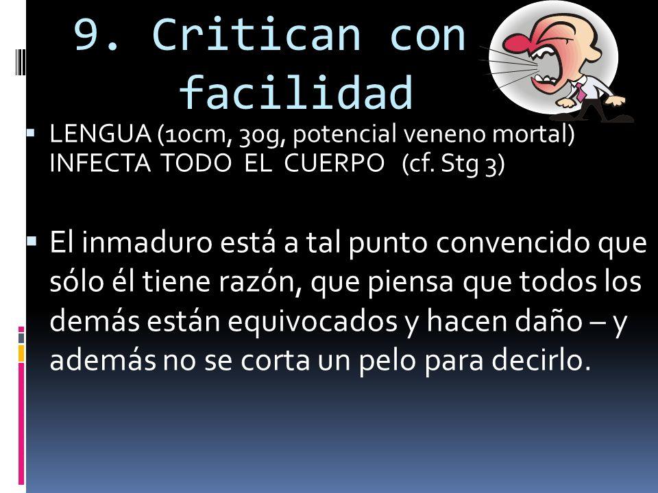 9. Critican con facilidad