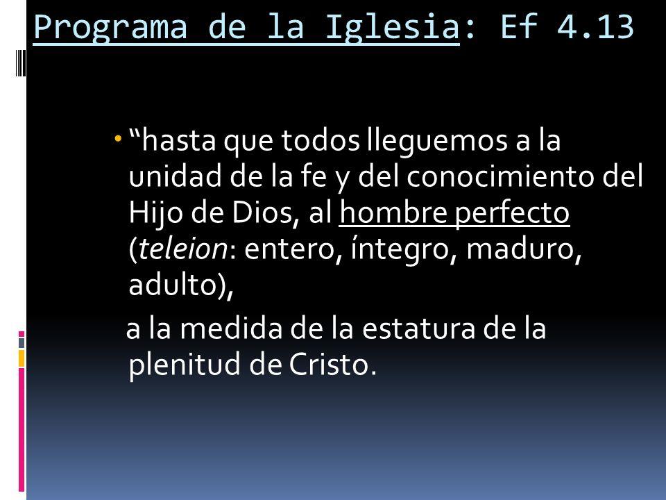 Programa de la Iglesia: Ef 4.13