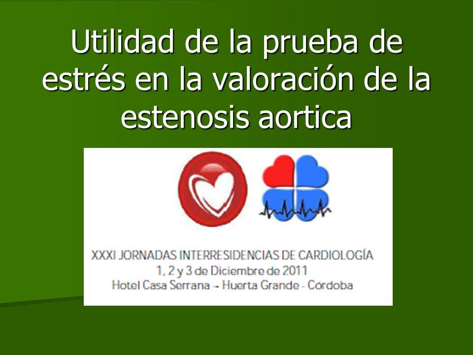 Utilidad de la prueba de estrés en la valoración de la estenosis aortica