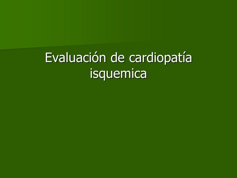 Evaluación de cardiopatía isquemica