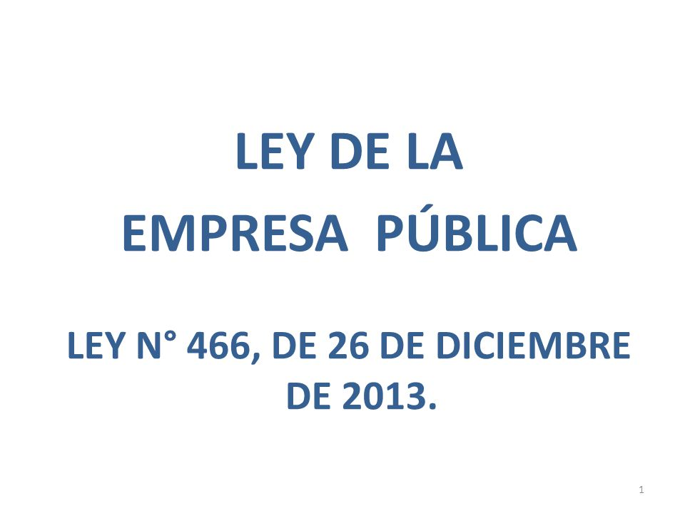 LEY N° 466, DE 26 DE DICIEMBRE DE 2013.