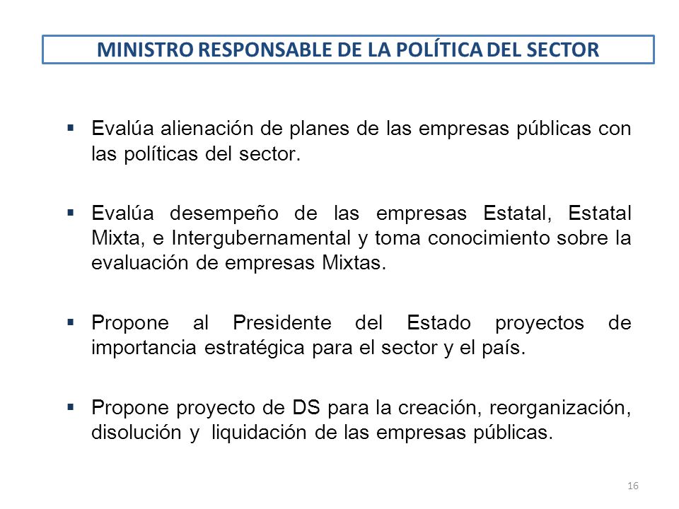 MINISTRO RESPONSABLE DE LA POLÍTICA DEL SECTOR