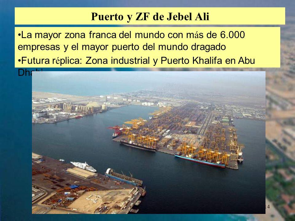 Puerto y ZF de Jebel Ali La mayor zona franca del mundo con más de 6.000 empresas y el mayor puerto del mundo dragado.