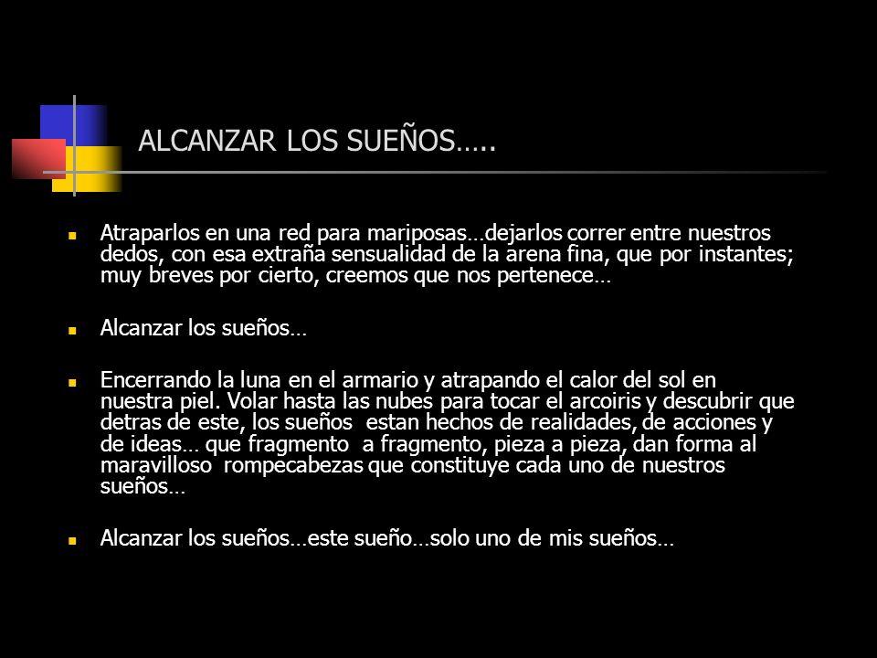 ALCANZAR LOS SUEÑOS…..