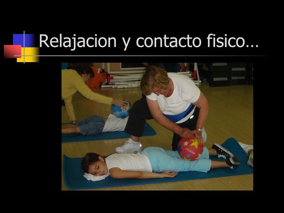 Relajacion y contacto fisico…