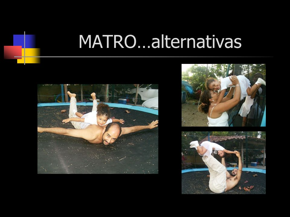 MATRO…alternativas