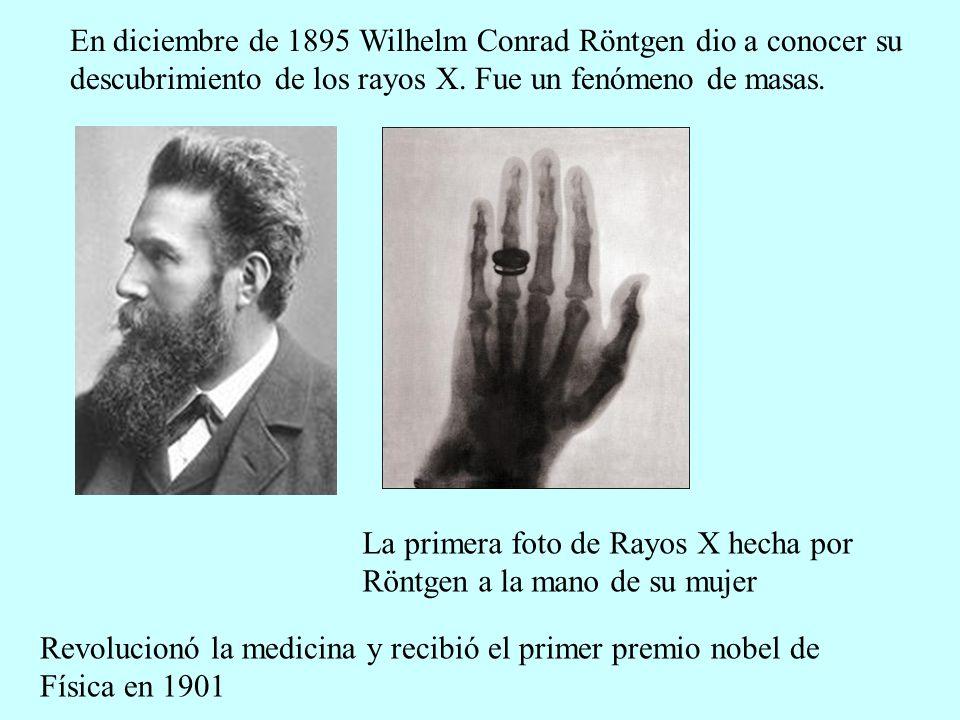 En diciembre de 1895 Wilhelm Conrad Röntgen dio a conocer su descubrimiento de los rayos X. Fue un fenómeno de masas.