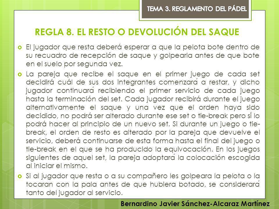 REGLA 8. EL RESTO O DEVOLUCIÓN DEL SAQUE