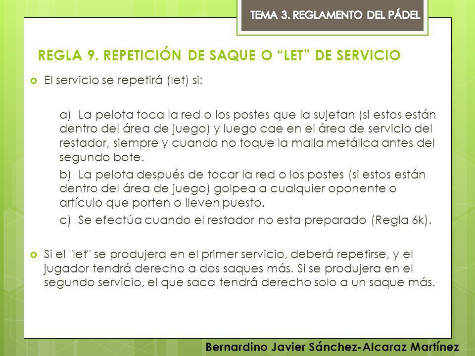 REGLA 9. REPETICIÓN DE SAQUE O LET DE SERVICIO