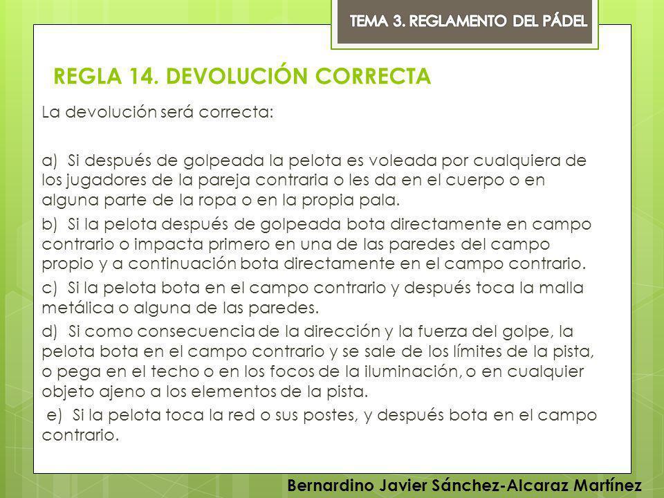 REGLA 14. DEVOLUCIÓN CORRECTA